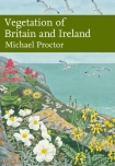 Vegetation of Britain and Ireland by Michael Proctor