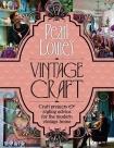 Pearl Lowe's Vintage Craft by Pearl Lowe