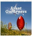 Avant Gardeners: 50 Visionaries of the Contemporary Landscape by Tim Richardson