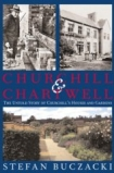 Churchill and Chartwell: The Untold Story of Churchill's Houses and Gardens by Stefan Buczacki