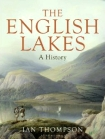 The English Lakes: A History by Ian Thompson
