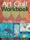 Art Quilt Workbook by Jane Davila, Elin Waterston
