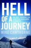 Hell of a Journey: On Foot Through the Scottish Highlands in Winter by Mike Cawthorne