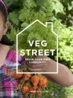 Veg Street: Grow Your Own Community by Naomi Schillinger