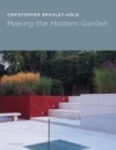 Making the Modern Garden by Christopher Bradley-Hole
