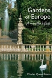The Gardens of Europe: A Traveller's Guide by Charles Quest-Ritson