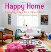 Happy Home: Everyday Magic for a Colourful Home by Charlotte Gueniau